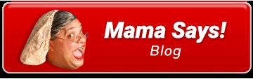 Mama Says blog